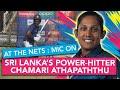 Chamari Athapaththu sees ball, hits ball | At the Nets | Womens T20 World Cup