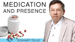 How Do I Practice Presence When Taking Medications?