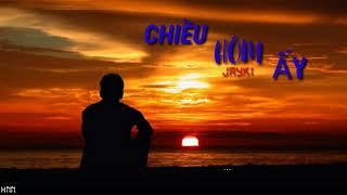 CHIỀU HÔM ẤY ANH NÓI VỚI EM || JAYKI | BY TVL #HNN
