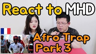 [Koreans React] MHD - AFRO TRAP Part.3 _ France [MV Reaction] / Hoontamin