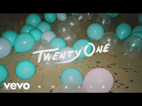 Khalid - Twenty One (Audio)