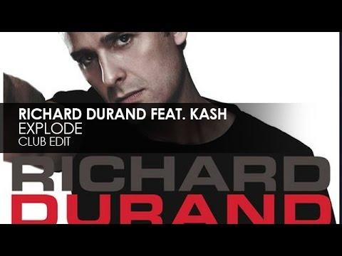 Richard Durand featuring Kash - Explode (Club Edit)