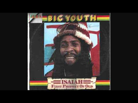 Big Youth - Isaïah, first prophet of old