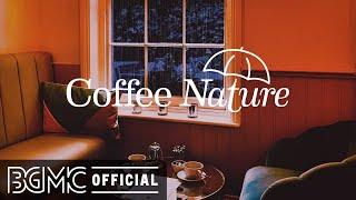 Coffee Nature: Healing Rainy Jazz Music - Saxophone & Piano Music for Work, Relax, Study