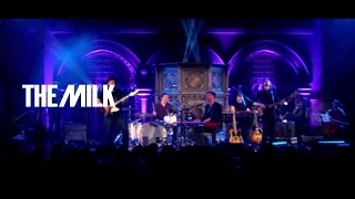 The Milk | Live at Union Chapel Album | Wanderlust