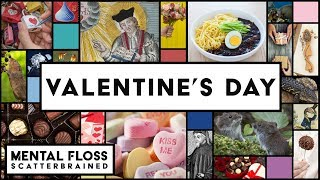 Valentine's Day - Mental Floss Scatterbrained