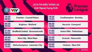 Lịch thi đấu Ngoại hạng Anh vòng 26