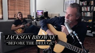 "Jackson Browne ""Before the Deluge"" – Downstream 2021"