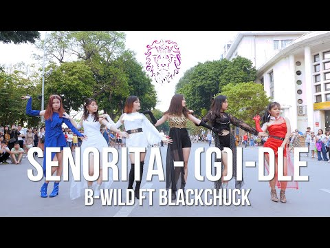 [KPOP IN PUBLIC](여자)아이들((G)I-DLE) - 'Senorita' |커버댄스 Dance Cover| B-Wild Ft BLACKCHUCK From Vietnam