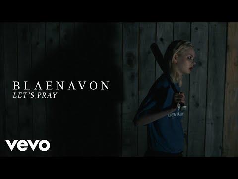 Blaenavon - Let's Pray