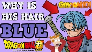 Why is Future Trunks Hair Blue In Dragon Ball Super?
