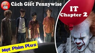 Làm NTN Khi Bị Pennywise Truy Sát | How To Kill Pennywise | It 2019