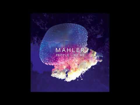 Mahler - People Like Me
