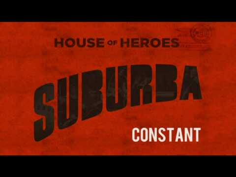 House of Heroes - Constant