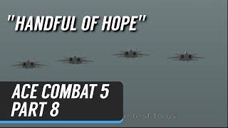 #8 | The Legend of Razgriz | Ace Combat 5: The Unsung War