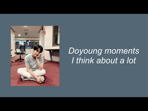 doyoung moments i think about a lot