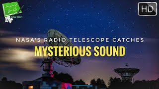 NASA'S RADIO TELESCOPE FOUND AMAZING MIRACLE OF THE QURAN (NEW 2018)