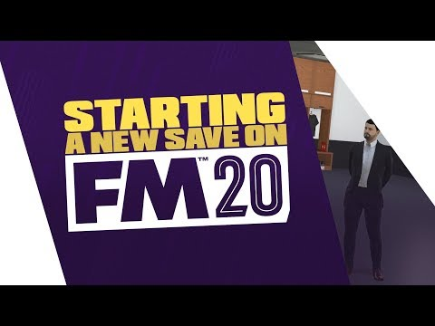 Football Manager 2020 - Starting a new save on FM20! / What's new?!