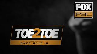 Andy Ruiz Jr.: go inside the heavyweight's fascinating boxing journey | Toe 2 Toe | PBC ON FOX