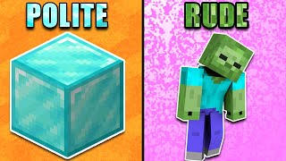 Giving Polite Gamers Exactly What They Deserve | Minecraft