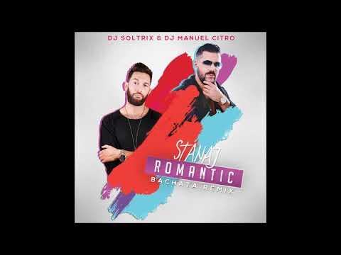 StanAJ - Romantic (DJ Soltrix & DJ Manuel Citro Bachata Remix)