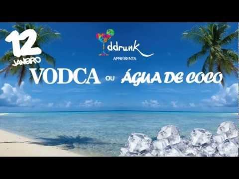 Baixar DDrunk - Vodca ou Agua de Coco