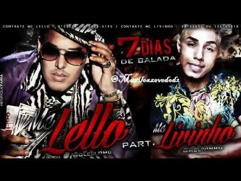 Baixar MC Lello part MC Livinho   7 Dias de Balada ♪  2013