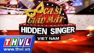 THVL | Ca sĩ giấu mặt - Tập 17 : Bán kết 2