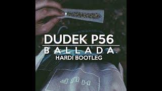 Dudek P56 - BALLADA (Hardi Bootleg)