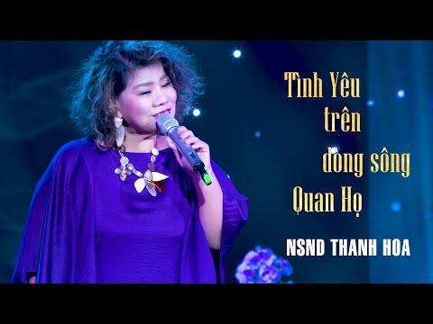 Tình Yêu Trên Dòng Sông Quan Họ - NSND Thanh Hoa (Phiên bản 2021) | Liveshow CBQ