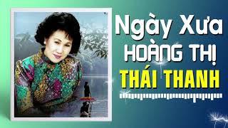 NGÀY XƯA HOÀNG THỊ - THÁI THANH (PHẠM DUY)
