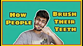 How People Brush their Teeth | V 4 ViNes | Bengali Funny Videos |
