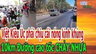 Việt Kiều Úc ph,ả,i ch,ị,u c,á,i n,ó,ng k,i,nh kh,ủ,ng - 10km Đường cao tốc CH,Ả,Y NHỰA