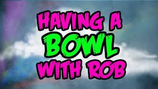 Having a Bowl with Rob - End of Times - Ep.1