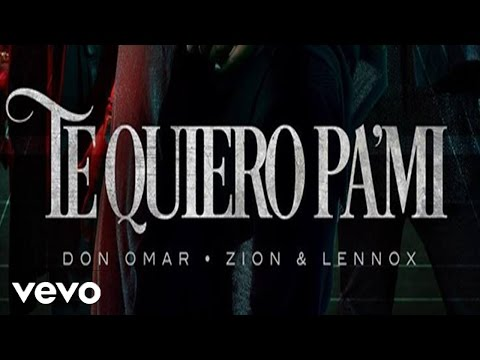 Don Omar - Te Quiero Pa Mi (Audio Official) ft. Zion & Lennox