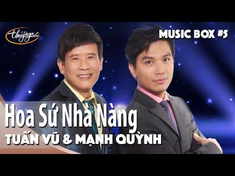 Tuấn Vũ & Mạnh Quỳnh | Hoa Sứ Nhà Nàng | Thúy Nga Music Box #5