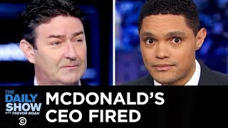 """""""Consensual Relationship"""" Scandal at McDonald's   The Daily Show"""