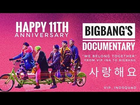 BIGBANG's Documentary : We Belong Together - 11th ANNIVERSARY TRIBUTE