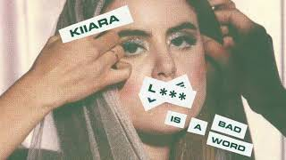 Kiiara - L*** Is A Bad Word (Official Audio)