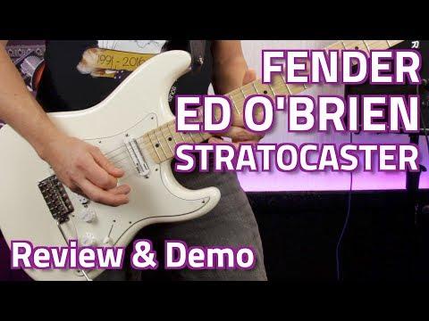 Fender Ed O'Brien (Radiohead) Sustainer Signature Stratocaster - Review & Demo
