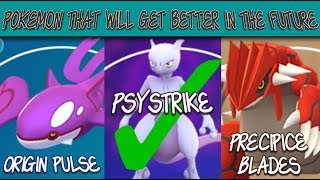 THREE POKEMON THAT GET BETTER IN THE FUTURE