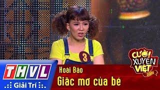 THVL | Cười xuyên Việt 2016 – Tập 2: Giấc mơ của bé - Hoài Bảo