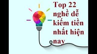 Top 22 nghề dễ kiếm tiền nhất hiện nay mà Ít ai chịu làm