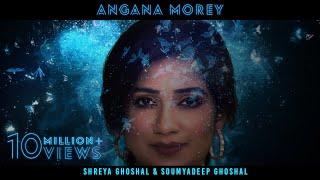 Angana Morey – Shreya Ghoshal