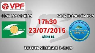 Sông Lam Nghệ An vs Sanna Khánh Hòa BVN - V.League 2015 | FULL