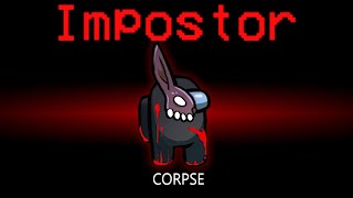 I Imitated CORPSE As Impostor In AMONG US.. (IT WORKED)