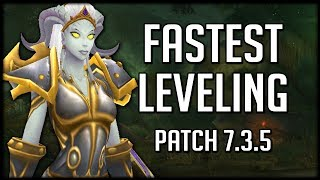 FASTEST WAYS TO LEVEL In Patch 7.3.5 | World of Warcraft Legion