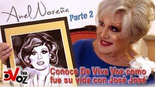 Anel Noreña - 2a Parte - Su vida junto a José José De Viva Voz