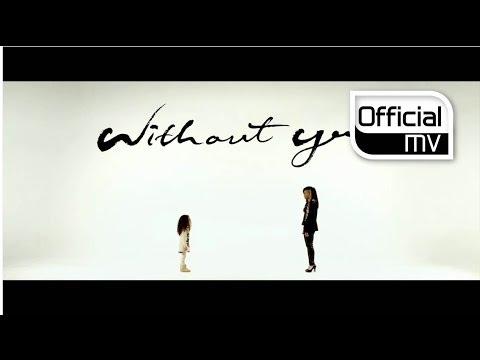 [MV] Lee Michelle(이미쉘) _ Without you(위드아웃 유)
