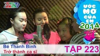 Trở thành ca sĩ - Hồ Quan Thanh Bình | ƯỚC MƠ CỦA EM | Tập 223